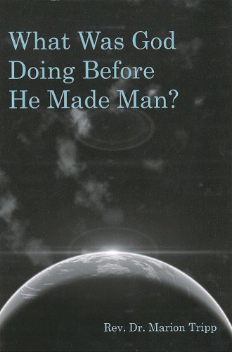What Was God Doing Before He Made Man?  N/A 9780533163434 Front Cover