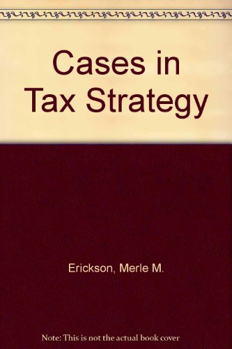 Cases in Tax Strategy 1st 9780536667434 Front Cover