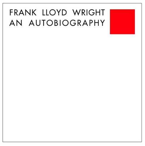 Frank Lloyd Wright An Autobiography  2005 (Reprint) edition cover