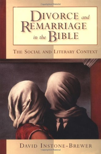 Divorce and Remarriage in the Bible The Social and Literary Context  2002 edition cover