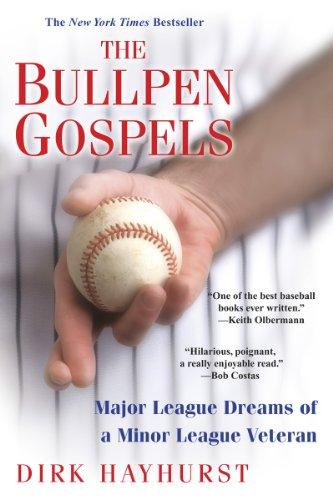 Bullpen Gospels Major League Dreams of a Minor League Veteran  2010 edition cover