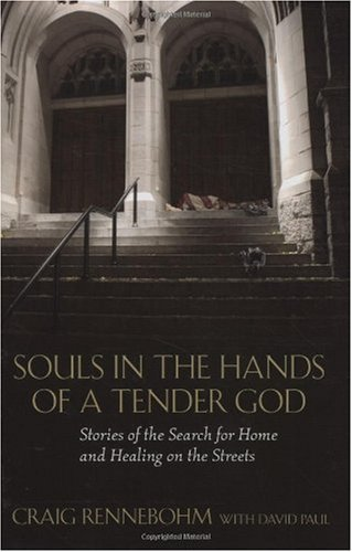 Souls in the Hands of a Tender God Stories of the Search for Home and Healing on the Streets  2009 9780807000434 Front Cover