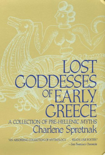 Lost Goddesses of Early Greece A Collection of Pre-Hellenic Myths  1992 9780807013434 Front Cover