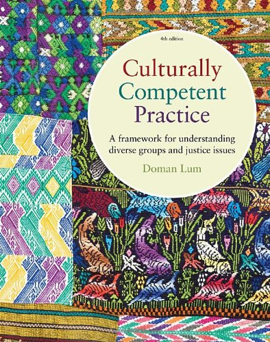 Culturally Competent Practice : a Framework for Understanding  4th 2011 (Revised) 9780840034434 Front Cover