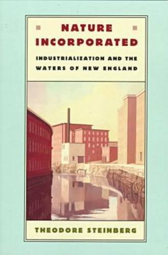 Nature Incorporated Industrialization and the Waters of New England Reprint edition cover