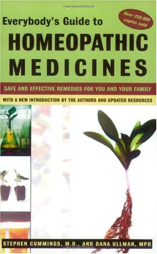 Everybody's Guide to Homeopathic Medicines Safe and Effective Remedies for You and Your Family, Updated 3rd 1997 (Revised) 9780874778434 Front Cover
