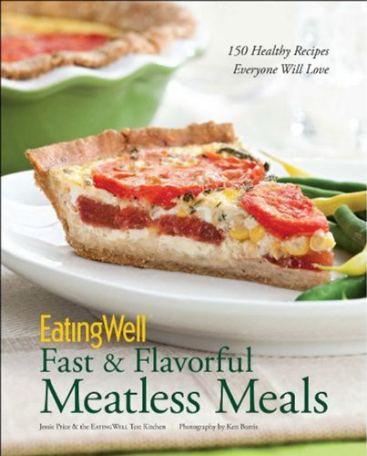 Eatingwell Fast and Flavorful Meatless Meals   2011 9780881509434 Front Cover