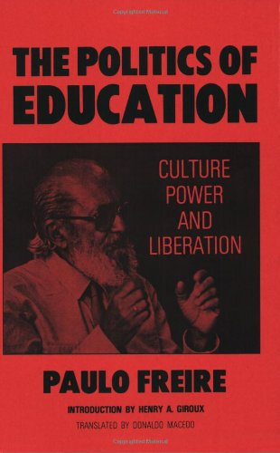Politics of Education Culture, Power and Liberation  1985 edition cover