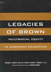 Legacies of Brown Multiracial Equity in American Education  2004 edition cover