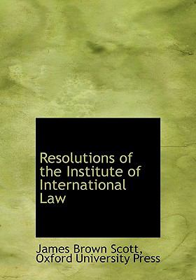 Resolutions of the Institute of International Law N/A 9781113881434 Front Cover