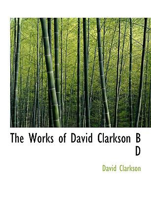Works of David Clarkson B D N/A edition cover