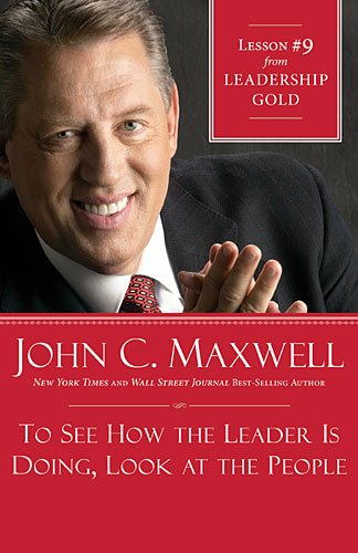 To See How the Leader Is Doing, Look at the People Lesson 9 from Leadership Gold  2012 9781400275434 Front Cover