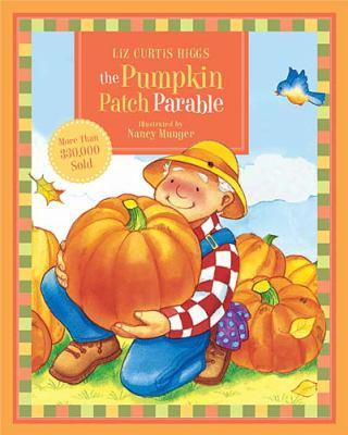Pumpkin Patch Parable   2010 9781400316434 Front Cover