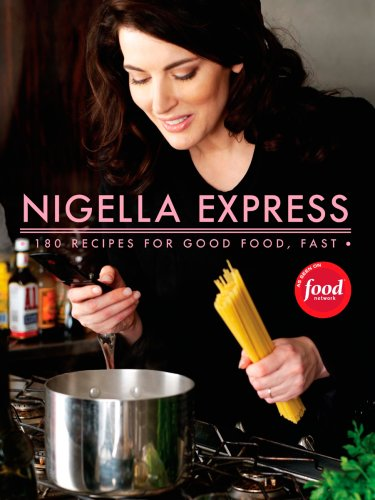 Nigella Express Good Food, Fast  2007 9781401322434 Front Cover