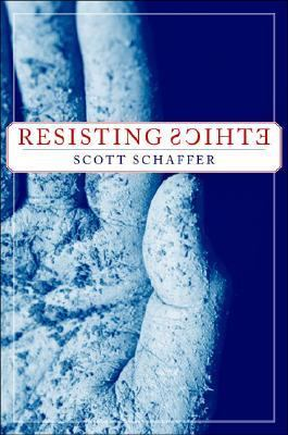 Resisting Ethics   2004 9781403964434 Front Cover