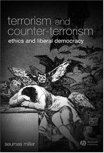 Terrorism and Counter-Terrorism Ethics and Liberal Democracy  2008 edition cover