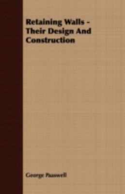 Retaining Walls: Their Design and Construction  2007 9781406749434 Front Cover