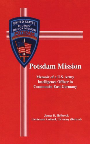 Potsdam Mission Memoir of a U. S. Army Intelligence Officer in Communist East Germany N/A edition cover