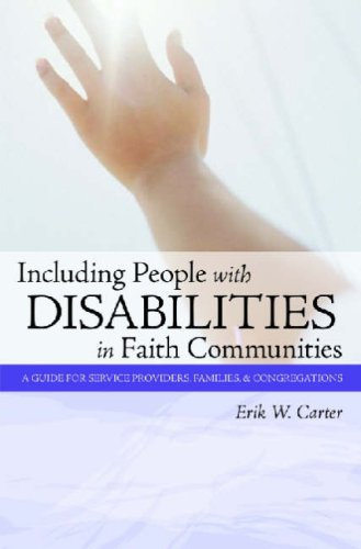 Including People with Disabilities in Faith Communities A Guide for Service Providers, Families, and Congregations  2007 edition cover