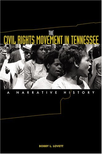 Civil Rights Movement in Tennessee A Narrative History  2005 edition cover