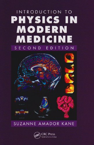 Introduction to Physics in Modern Medicine, Second Edition  2nd 2009 (Revised) 9781584889434 Front Cover