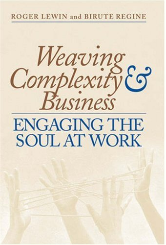 Weaving Complexity and Business Engaging the Soul at Work  2001 (Reprint) edition cover
