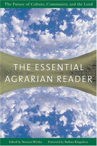 Essential Agrarian Reader The Future of Culture, Community, and the Land  2004 edition cover
