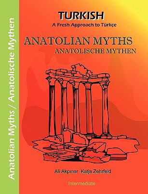 Anatolian Myths - Anatolische Mythen A Fresh Approach to T�rkce  2009 edition cover