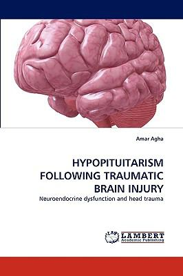 Hypopituitarism Following Traumatic Brain Injury N/A 9783838304434 Front Cover