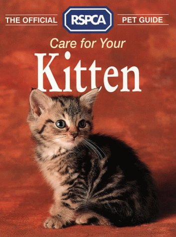 Care for Your Kitten (RSPCA Pet Guides) N/A edition cover