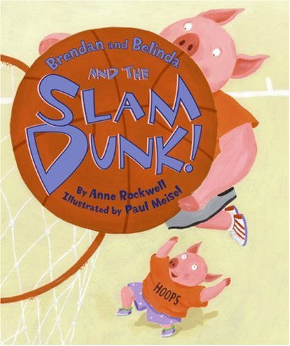 Brendan and Belinda and the Slam Dunk!  2005 9780060284435 Front Cover