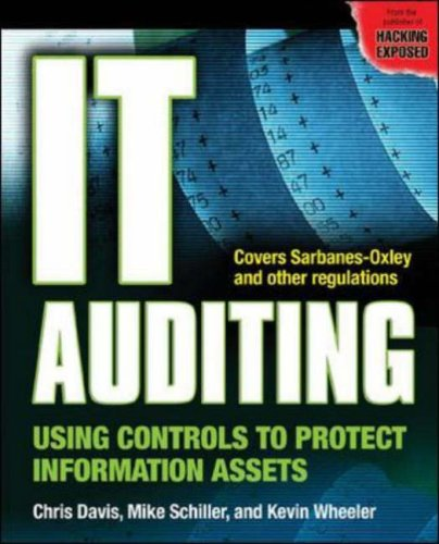 IT Auditing Using Controls to Protect Information Assets  2007 edition cover