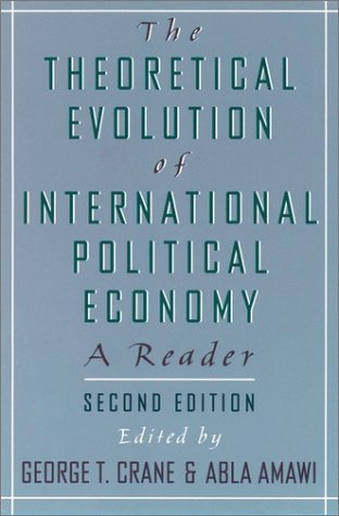 Theoretical Evolution of International Political Economy A Reader 2nd 1997 (Revised) 9780195094435 Front Cover