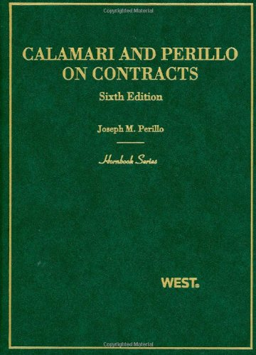 Calamari and Perillo's Hornbook on Contracts  6th 2009 (Revised) edition cover