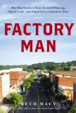 Factory Man How One Furniture Maker Battled Offshoring, Stayed Local - and Helped Save an American Town  2014 edition cover