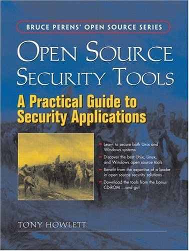 Open Source Security Tools A Practical Guide to Security Applications  2005 edition cover