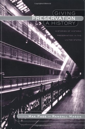Giving Preservation a History Histories of Historic Preservation in the United States  2004 edition cover