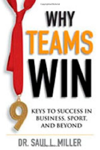 Why Teams Win 9 Keys to Success in Business, Sport, and Beyond  2009 edition cover
