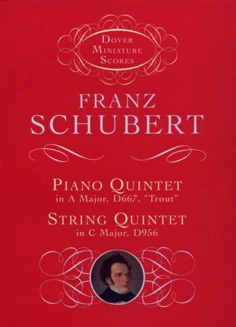 "Piano Quintet in a Major, D667, ""Trout"" String Quintet in C Major, D956  Unabridged 9780486406435 Front Cover"
