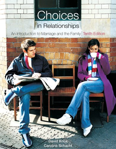 Choices in Relationships An Introduction to Marriage and the Family 10th 2010 edition cover