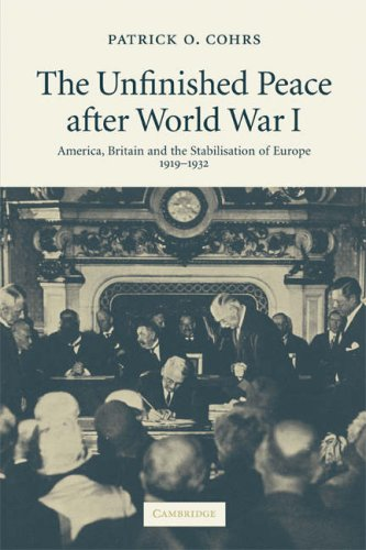Unfinished Peace after World War I America, Britain and the Stabilisation of Europe, 1919-1932 N/A edition cover