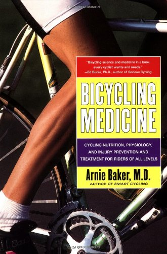 Bicycling Medicine Cycling Nutrition, Physiology, Injury Prevention and Treatment for Riders of All Levels  1998 edition cover
