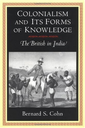 Colonialism and Its Forms of Knowledge The British in India  1997 edition cover