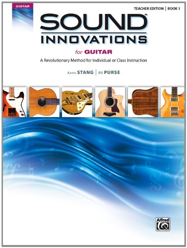 Sound Innovations for Guitar, Bk 1 A Revolutionary Method for Individual or Class Instruction, Teacher Edition  2012 edition cover