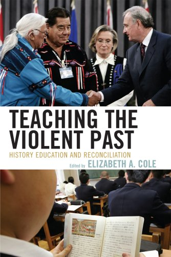 Teaching the Violent Past History Education and Reconciliation  2007 edition cover
