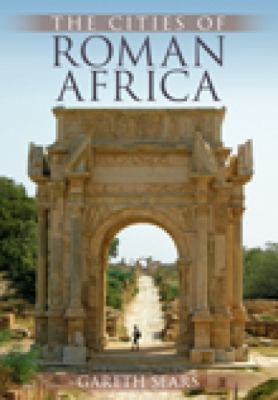 Cities of Roman Africa   2011 9780752448435 Front Cover