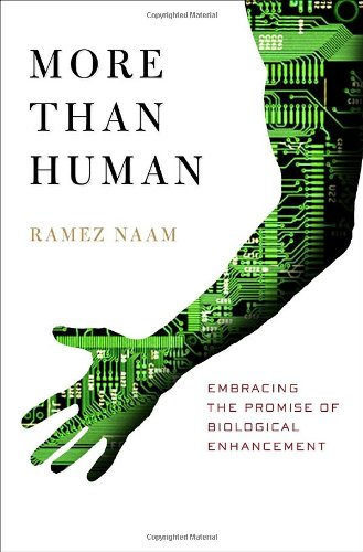 More Than Human Embracing the Promise of Biological Enhancement  2005 edition cover