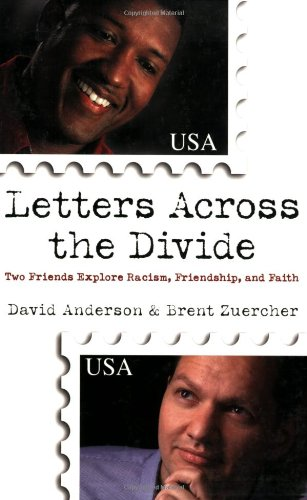 Letters Across the Divide Two Friends Explore Racism, Friendship, and Faith  2001 edition cover