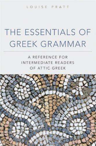Essentials of Greek Grammar A Reference for Intermediate Readers of Attic Greek  2011 9780806141435 Front Cover
