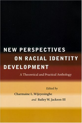 New Perspectives on Racial Identity Development A Theoretical and Practical Anthology  2001 edition cover